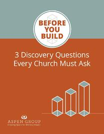 Before You Build - 3 Discovery Questions Every Church Must Ask