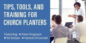 Tips, Tools, and Training for Church Planters