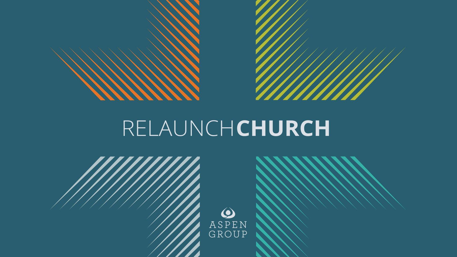 Relaunch Church - from Aspen Group