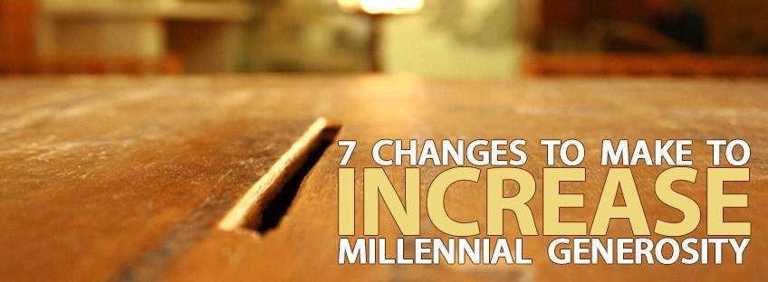 7 Patterns Churches Need to Change to Increase Millennial Generosity