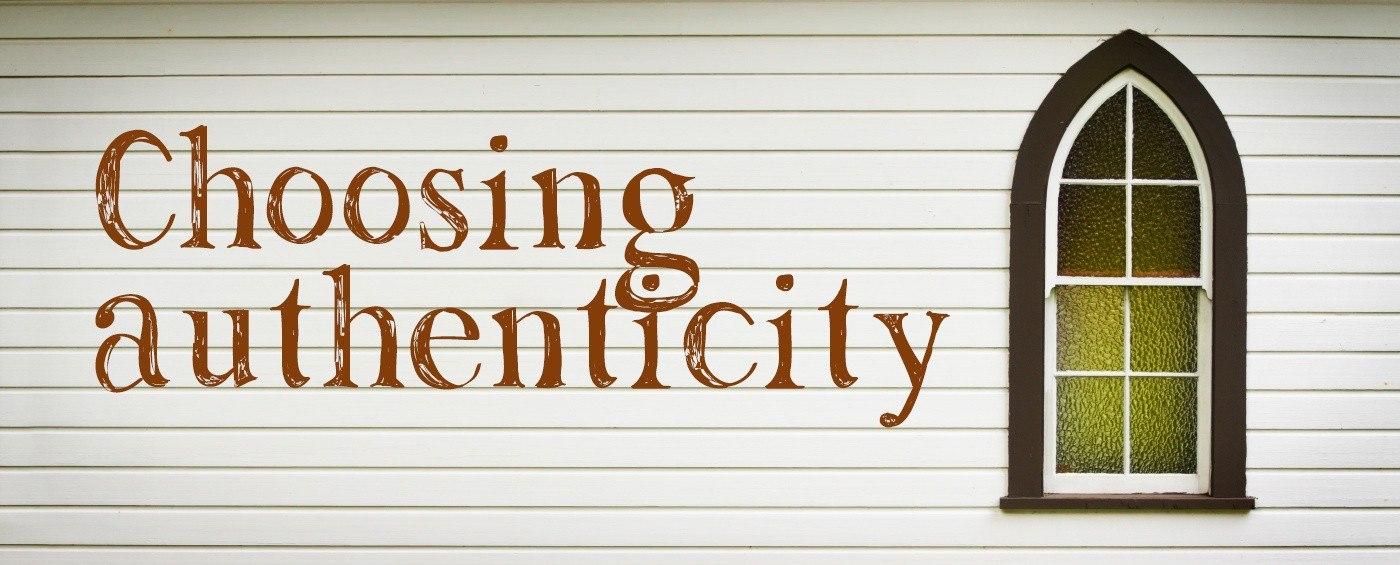 Choosing Authenticity